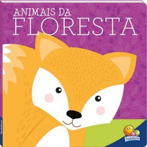 LIVRO INFANTIL ANIMAIS DA FLORESTA TODOLIVRO