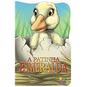 LIVRO INFANTIL ANIMAIS RECORTADOS A PATINHA ESMERALDA TODOLIVRO