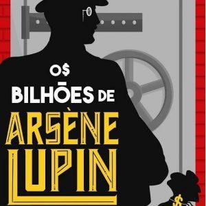 Livro Leitura Os Bilhões de Arsène Lupin Ciranda Cultural
